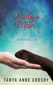 Lady's Man ebook by Tanya Anne Crosby