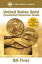 United States Gold Counterfeit Detection Guide ebook by Bill Favaz,Randy Campbell