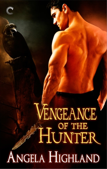 Vengeance of the Hunter ebook by Angela Highland