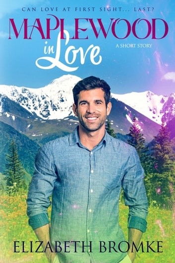 Maplewood in Love - Maplewood Sisters, #1 ebook by Elizabeth Bromke