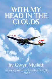 With My Head In The Clouds: Part 2 ebook by Gwyn Mullett