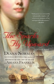 The Sparks Fly Upward ebook by Diana Norman