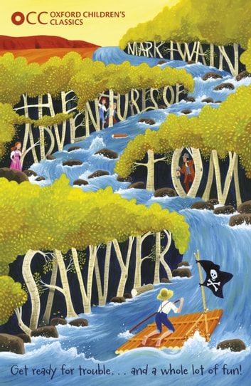 Oxford Children's Classics: The Adventures of Tom Sawyer ebook by Mark Twain