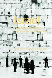 Israel - Challenges to Identity, Democracy and the State ebook by Clive Jones,Emma C. Murphy