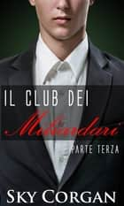 Il Club dei Miliardari: Parte Terza ebook by Sky Corgan
