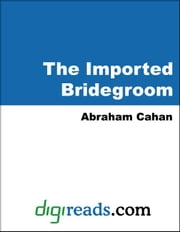 The Imported Bridegroom ebook by Cahan, Abraham