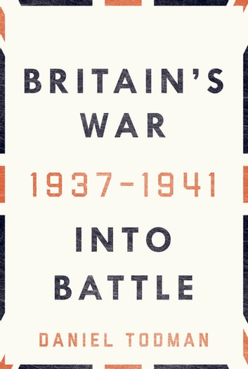 Britain's War: Into Battle, 1937-1941 ekitaplar by Daniel Todman