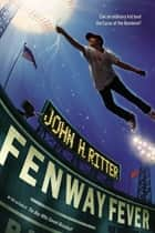 Fenway Fever ebook by John Ritter