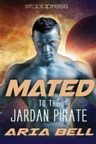 Mated to the Jardan Pirate ebook by Aria Bell