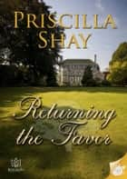 Returning the Favor ebook by Priscilla Shay