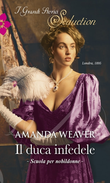 Il duca infedele ebook by Amanda Weaver