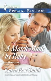 A Match Made by Baby ebook by Karen Rose Smith