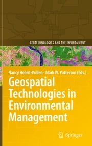Geospatial Technologies in Environmental Management ebook by Nancy Hoalst-Pullen,Mark W. Patterson