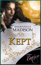 Kept eBook by Shawntelle Madison