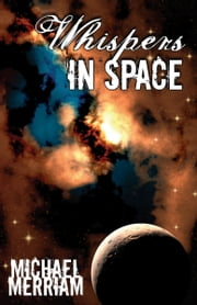 Whispers in Space ebook by Michael Merriam