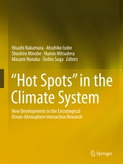 """Hot Spots"" in the Climate System - New Developments in the Extratropical Ocean-Atmosphere Interaction Research ebook by Kobo.Web.Store.Products.Fields.ContributorFieldViewModel"