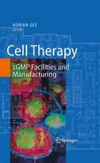 Cell Therapy ebook by Adrian Gee