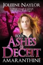 Ashes of Deceit ebook by Joleene Naylor