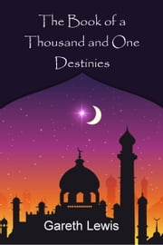 The Book of a Thousand and One Destinies ebook by Gareth Lewis