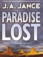 Paradise Lost - A Brady Novel of Suspense ebook by J. A Jance