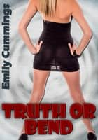 Truth or Bend (Gender Swap) ebook by Emily Cummings