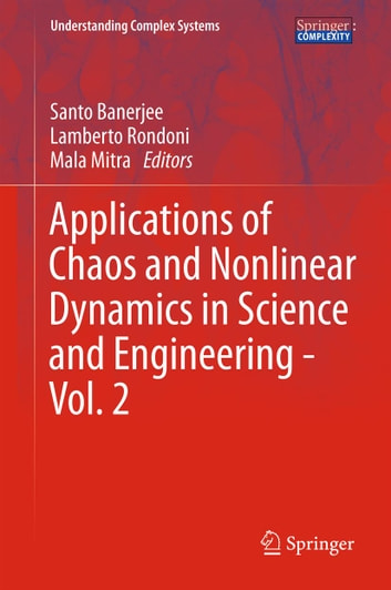Applications of Chaos and Nonlinear Dynamics in Science and Engineering - Vol. 2 ebook by