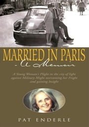 Married in Paris- A Memoir ebook by Pat Enderle