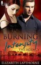Burning Intensity ebook by Elizabeth Lapthorne
