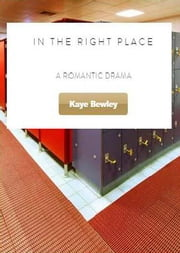 In The Right Place ebook by Kaye Bewley