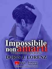 Impossibile non amarti ebook by Doris J. Lorenz