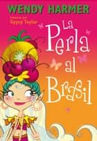 La Perla al Brasil eBook by Wendy Harmer, Gypsy Taylor