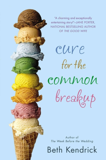 Cure for the Common Breakup ebook by Beth Kendrick