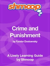 Shmoop Literature Guide: Crime and Punishment ebook by Shmoop