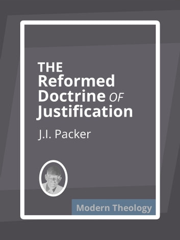 Sola Fide: The Reformed Doctrine of Justification ebook by J.I. Packer