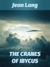 THE CRANES OF IBYCUS ebook by Jean Lang