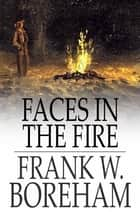 Faces in the Fire ebook by Frank W. Boreham