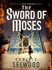 The Sword of Moses ebook by Dominic Selwood