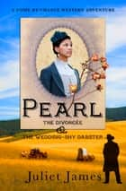 Mail Order Bride: Pearl - Sweet Montana Western Bride Romance ebook by Juliet James