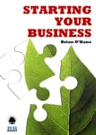 Starting Your Business ebook by Brian O'Kane