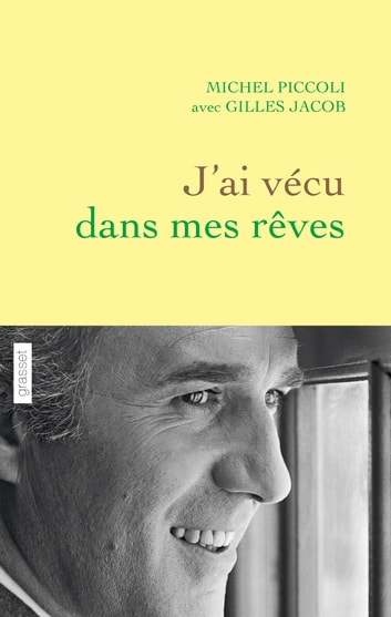 J'ai vécu dans mes rêves ebook by Michel Piccoli,Gilles Jacob