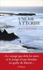 Une vie à t'écrire ebook by Julia MONTEJO, Catalina SALAZAR