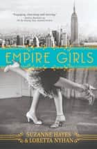 Empire Girls ebook by Suzanne Hayes,Loretta Nyhan
