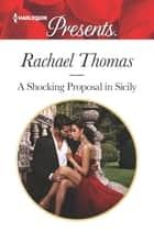 A Shocking Proposal in Sicily ebook by Rachael Thomas