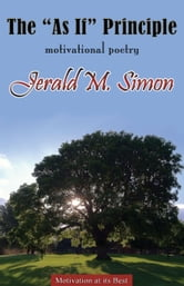 "The ""As If"" Principle - Motivational Poetry ebook by Jerald M. Simon"