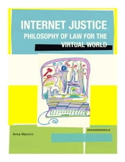 Internet Justice, Philosophy of Law for the Virtual World ebook by Anna Mancini