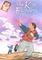 The Kite Fighters ebook by Linda Sue Park