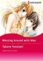 MESSING AROUND WITH MAX - Harlequin Comics ebook by Lori Foster, TAKANE YONETANI