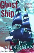 Ghost Ship - Port Chatham Cozy Mystery, #2 ebook by P. J. Alderman
