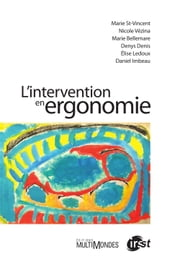L'intervention en ergonomie ebook by Marie St-Vincent, Nicole Vézina, Marie Bellemare,...