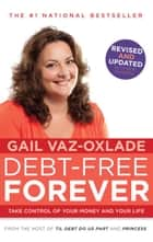 Debt-Free Forever ebook by Gail Vaz-Oxlade